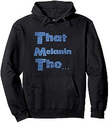 That Melanin Tho Hoodie - Love Your Skin - Black Pride