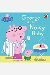 Peppa Pig: George and the Noisy Baby Kindle Edition
