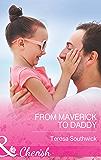 From Maverick to Daddy (Mills & Boon Cherish) (Montana Mavericks: 20 Years in the Saddle!, Book 3) (Montana Mavericks: 20 Years in the Saddle series)