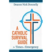A Catholic Survival Guide for Times of Emergency