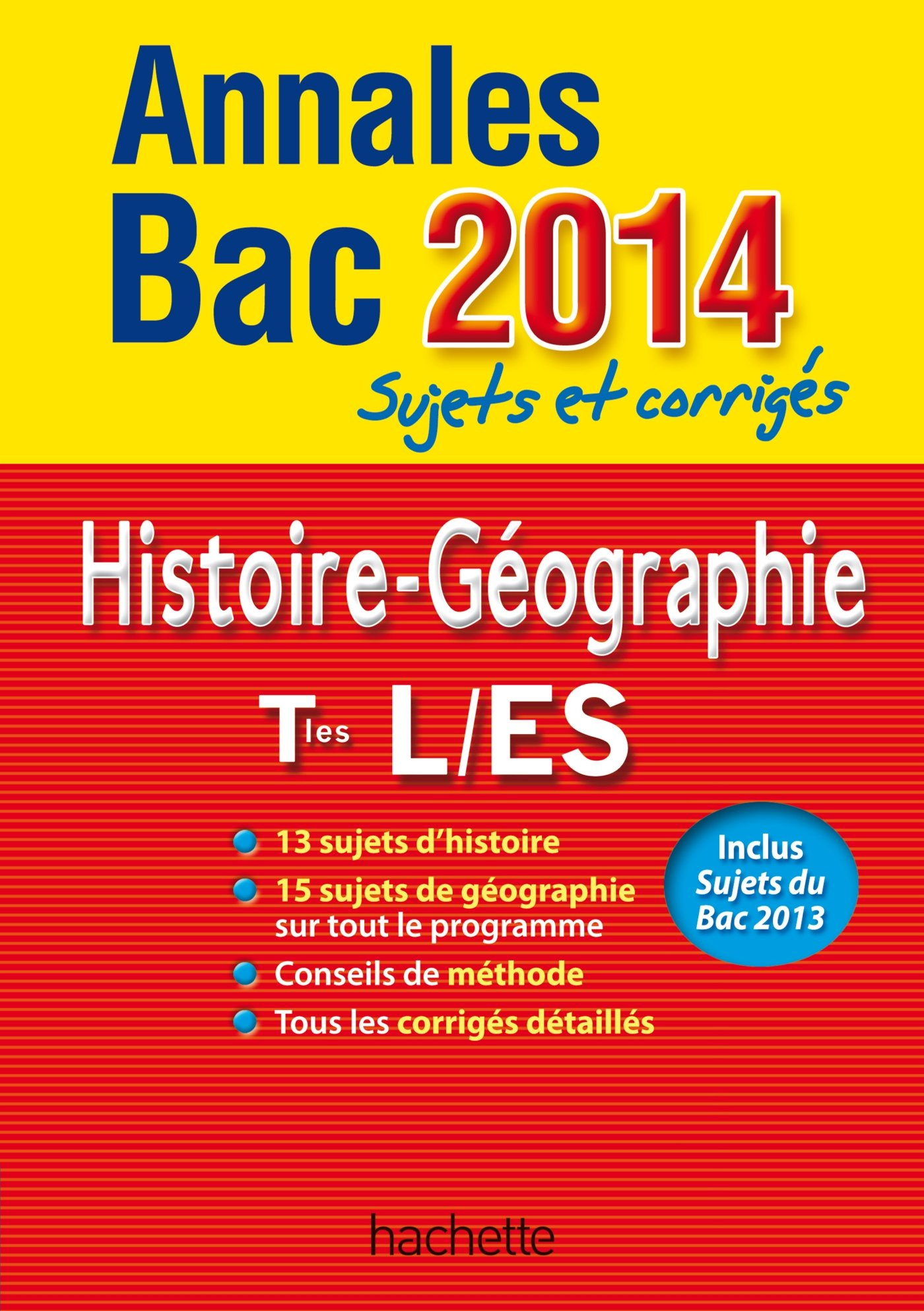 Annales Bac 2014 sujets et corrigés - Histoire-Géographie Terminales L, ES (French) Paperback