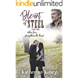 A Heart of Steel - Part Two: When love strengthens the heart