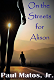 On the Streets for Alison (On the Streets for... Book 1)