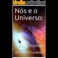 Nós e o Universo:: A astronomia