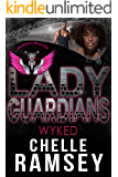 Lady Guardians: Wyked