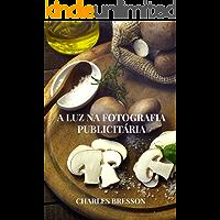 A LUZ NA FOTOGRAFIA PUBLICITÁRIA