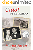Ciao! We're in Africa