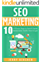 SEO: SEO Marketing: 10 Proven Steps to Search Engine Optimization Traffic from Google (SEO Marketing Strategies, SEO Success Step-by-Step, Learn Search ... Guide to SEO Traffic) (English Edition)