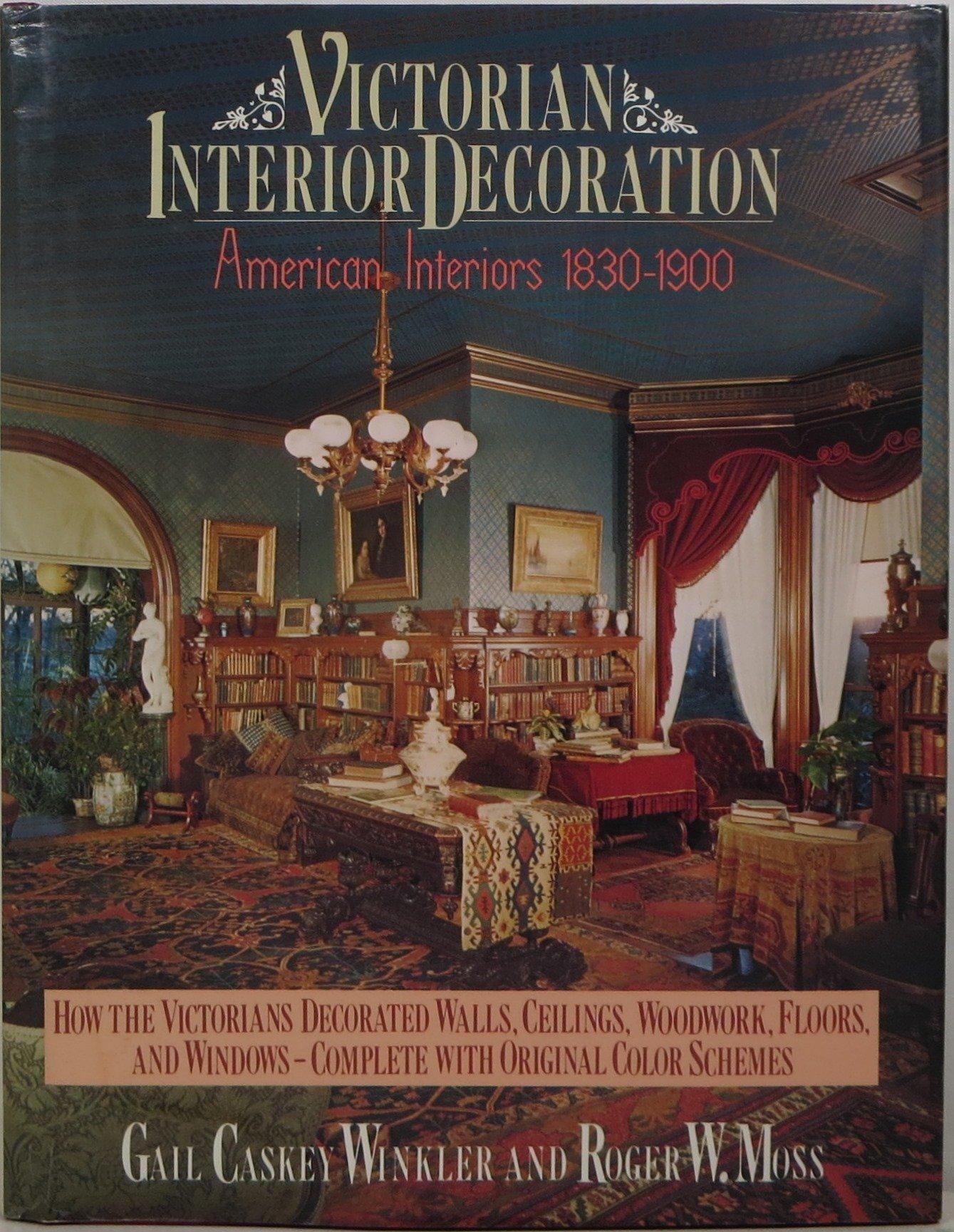 Victorian Interior Decoration: American Interiors, 1830-1900