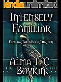 Intensely Familiar: Familiar Tales Book Thirteen
