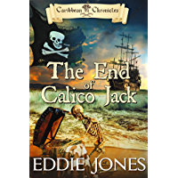 The End of Calico Jack (Caribbean Chronicles Book 3) (English Edition)