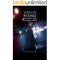 Wisdom in Exile: Buddhism and Modern Times (English Edition)
