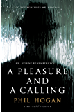 A Pleasure and a Calling: A Novel