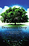 Desperately Deep: Developing Deep Devotion and Dialogue with Jesus