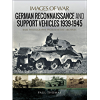 German Reconnaissance and Support Vehicles, 1939–1945 (Images of War) (English Edition)