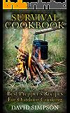 Survival Cookbook: Best Prepper's Recipes For Outdoor Cooking