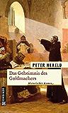 Das Geheimnis des Goldmachers: Historischer Roman (Historische Romane im GMEINER-Verlag) (German Edition)