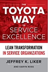 The Toyota Way to Service Excellence: Lean Transformation in Service Organizations Kindle Edition