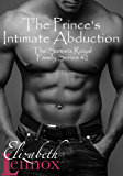 The Prince's Intimate Abduction (The Samara Royal Family Series Book 2)