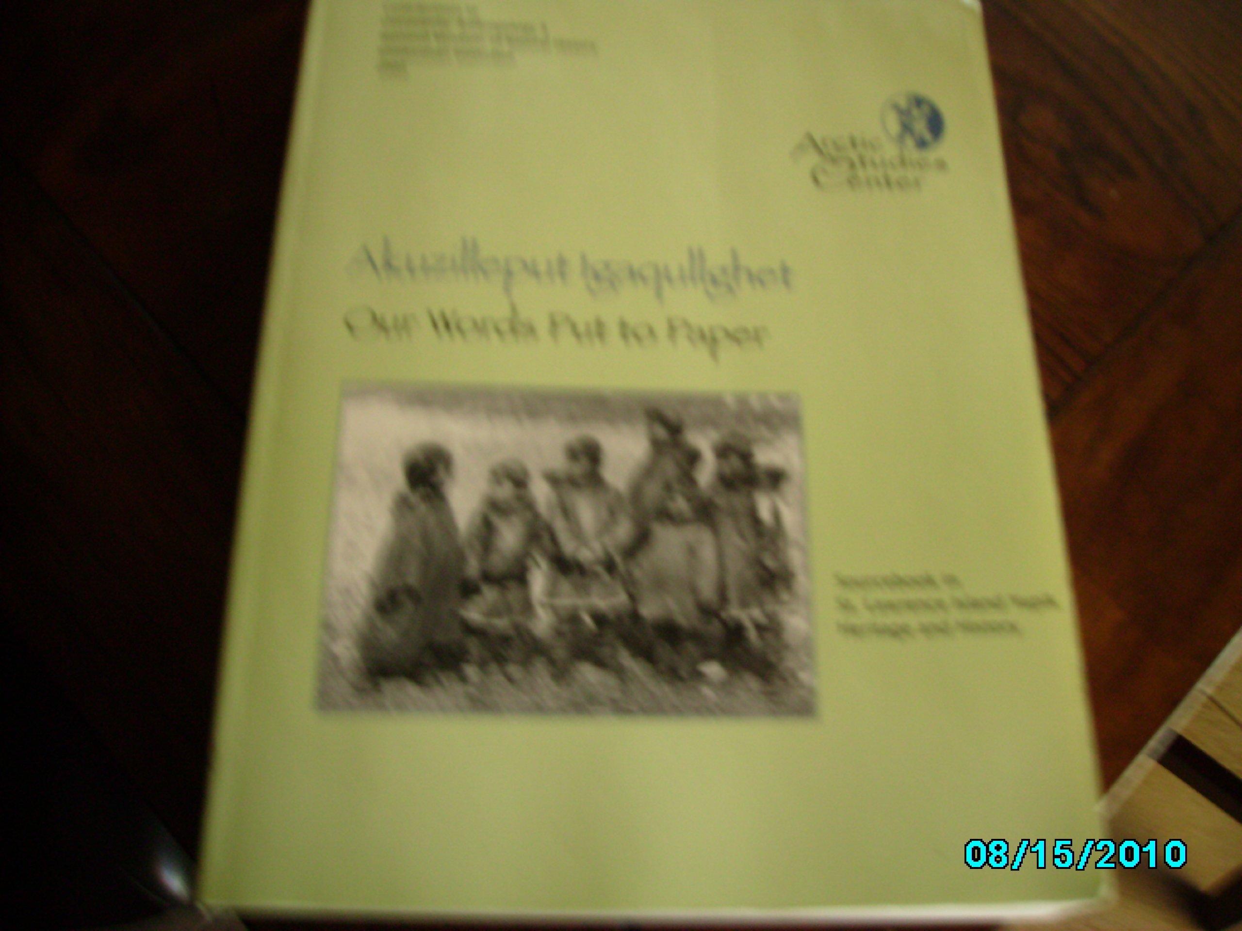 Akuzilleput Igaqullghet. Our Words Put to Paper (Arctic Studies Center, Volume 3) ebook