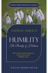 Humility (Updated, Annotated): The Beauty of Holiness (Murray Updated Classics Book 2) Kindle Edition