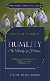 Humility (Updated and Annotated): The Beauty of Holiness (Murray Updated Classics Book 2)