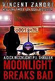 Moonlight Breaks Bad: A Dick Moonlight PI Series Short (Flight 12 Begins Series Book 6)