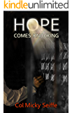 Hope Comes Knocking: The Personal Account of an IDF Officer in Egyptian Captivity During the Yom Kippur War