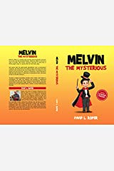 MELVIN THE MYSTERIOUS Kindle Edition