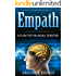 Empath: A Plan For The Highly Sensitive (Creative Genius, Dealing with Energy Vampires, Self-Defence, Building Relationships)