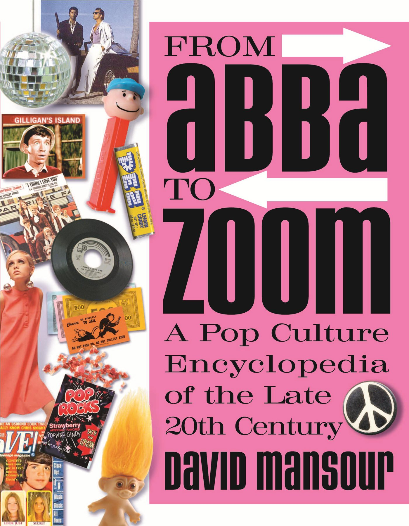 From Abba to Zoom: A Pop Culture Encyclopedia of the Late 20th Century Paperback – June 1, 2005 David Mansour Andrews McMeel Publishing 0740751182 1970