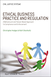 Ethical Business Practice and Regulation: A Behavioural and Values-Based Approach to Compliance and Enforcement (Civil Justice Systems Book 6)