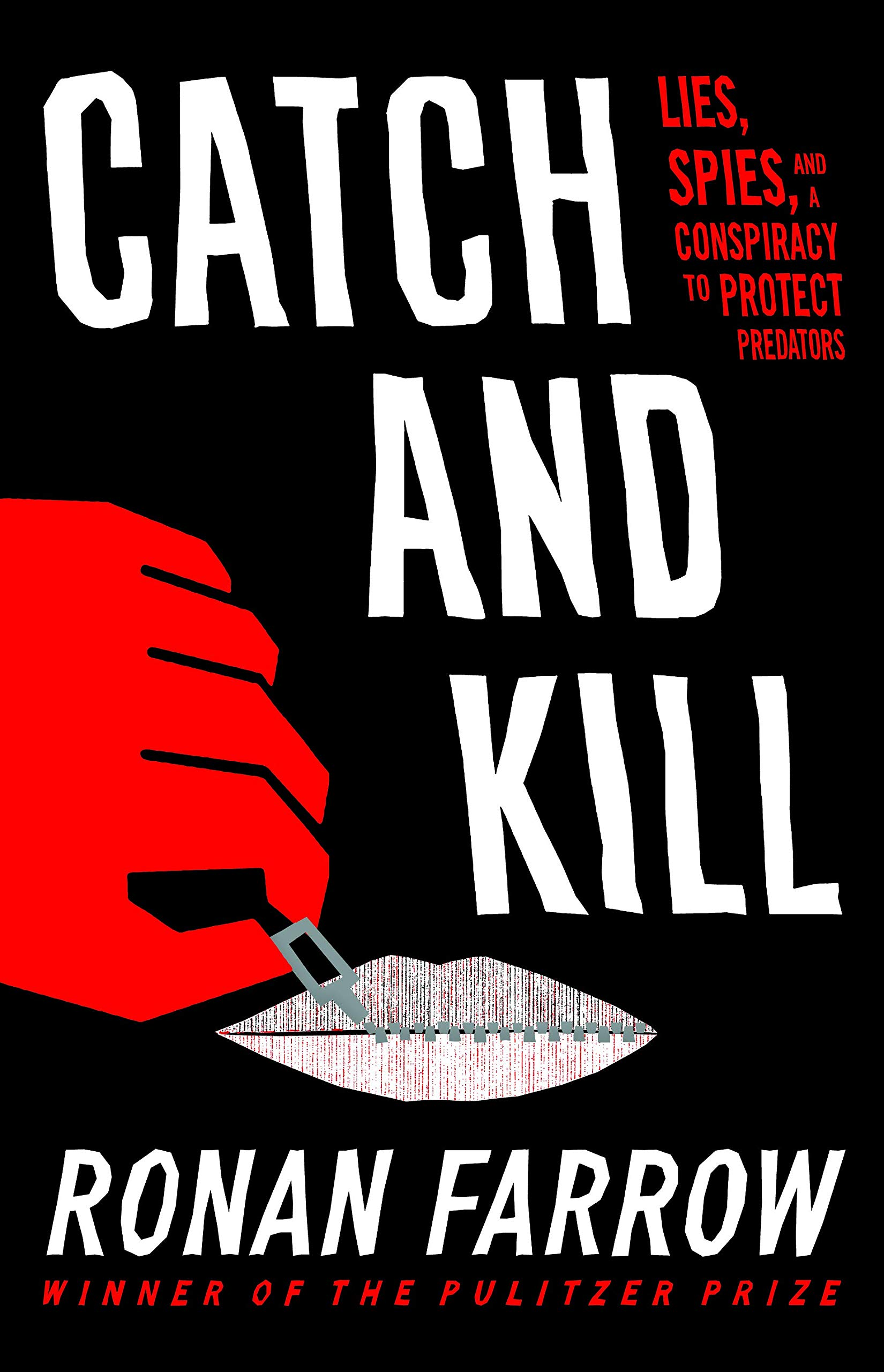 Catch and Kill: Lies, Spies, and a Conspiracy to Protect Predators by Little, Brown and Company