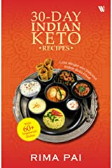 30-Day Indian Keto Recipes: Lose Weight with Delicious Indian Keto Food Kindle Edition