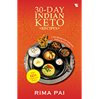 30-Day Indian Keto Recipes: Lose Weight with Delicious Indian Keto Food