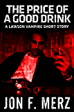 The Price of a Good Drink: A Lawson Vampire Short Story (The Lawson Vampire Series)