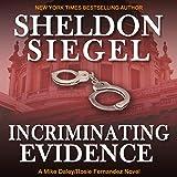 Incriminating Evidence: Mike Daley/Rosie Fernandez Legal Thriller, Book 2