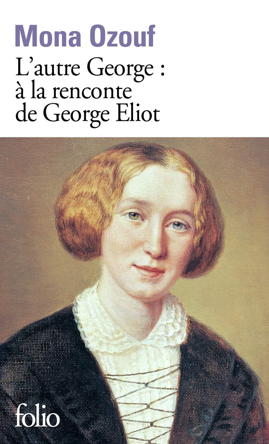 Amazon.fr - L'autre George: À la rencontre de George Eliot - Ozouf, Mona -  Livres