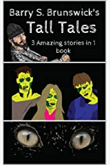 Barry S. Brunswick's Tall Tales Kindle Edition
