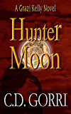 Hunter Moon: A Grazi Kelly Novel: Book 2 (Grazi Kelly Novel Series)