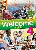 Welcome Anglais 4e éd. 2013 - Manuel de l'élève + Cd audio-Rom