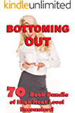 Bottoming Out…  (70 Book Bundle of High Heat Level Encounters!)