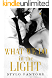 What We Do in the Light (Day to Night Book 2)