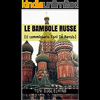 LE BAMBOLE RUSSE: (Il commissario Toni De Rensis)