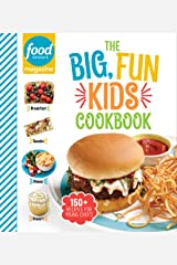 Food Network Magazine The Big, Fun Kids Cookbook: 150+ Recipes for Young Chefs Kindle Edition