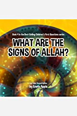 What Are The Signs Of Allah? (Children's First Questions Book 4) Kindle Edition