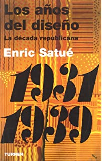 Los Anos Del Diseno/the Years Of Design (Spanish Edition)