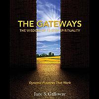 The Gateways: The Wisdom of 12-Step Spirituality