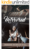 Mirrored (Follow Your Bliss series Book 4)