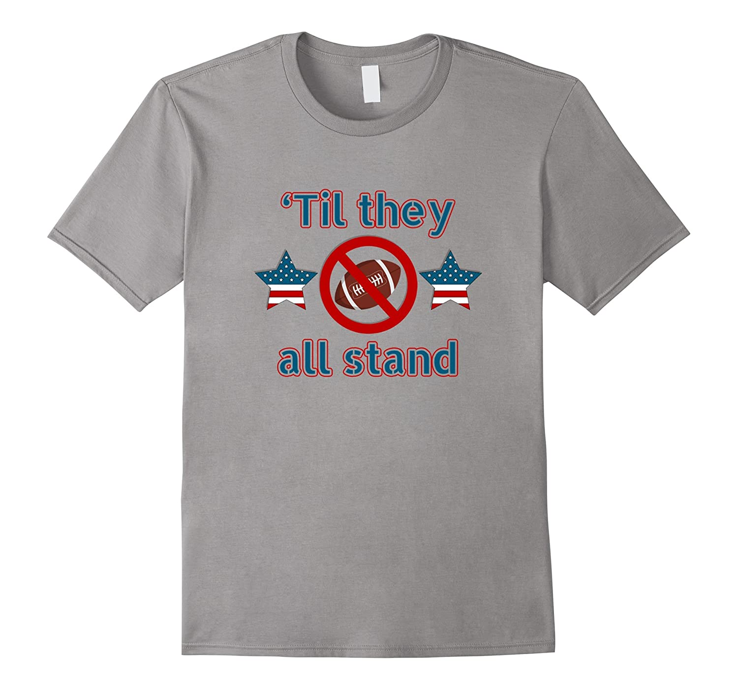 'Til They All Stand-Anti Football #takeaknee T-shirt-Art